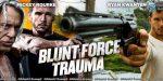 «Шальное ранение» («Blunt Force Trauma») (2015)